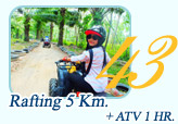Rafting 5Km and ATV 1Hr